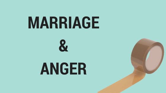 Marriage and Anger